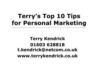Terry's Top 10 Tips for Personal Marketing