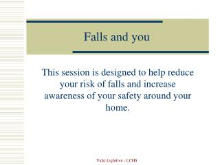Falls and you