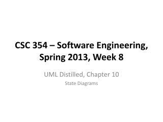 CSC 354 – Software Engineering, Spring 2013, Week 8