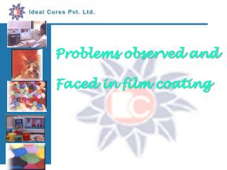 Problems observed and Faced in film coating