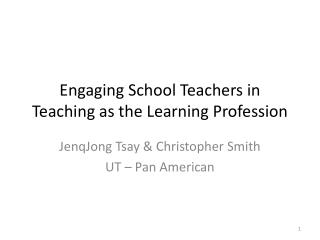 Engaging School Teachers in Teaching as the Learning Profession