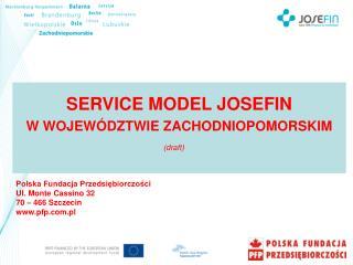 SERVICE MODEL JOSEFIN W WOJEWÓDZTWIE ZACHODNIOPOMORSKIM