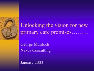 Unlocking the vision for new primary care premises………