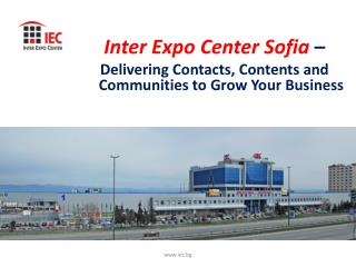 Inter Expo Center Sofia  – Delivering Contacts, Contents and Communities to Grow Your Business