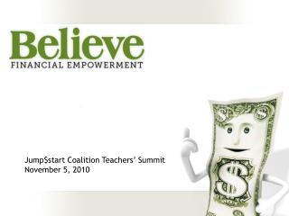 Jump$start Coalition Teachers� Summit November 5, 2010