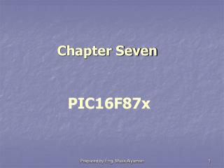 Chapter Seven PIC16F87x