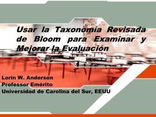 Usar la Taxonom�a Revisada de Bloom para Examinar y Mejorar la Evaluaci�n