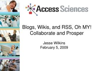 Blogs, Wikis, and RSS, Oh MY!  Collaborate and Prosper