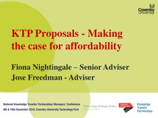 KTP Proposals - Making the case for affordability Fiona Nightingale – Senior Adviser