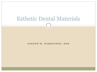 Esthetic Dental Materials