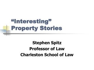 """Interesting""  Property Stories"