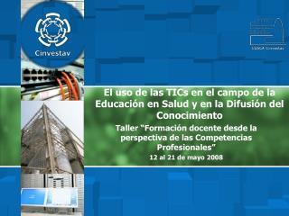El uso de las TICs en el campo de la Educaci n en Salud y en la Difusi n del Conocimiento