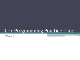 C++ Programming Practice Time