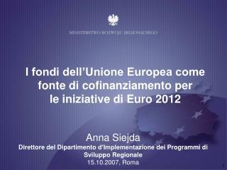 I fondi dell'Unione Europea come fonte di cofinanziamento per  le iniziative di  Euro 2012