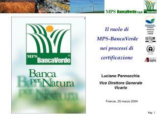Il ruolo di  MPS-BancaVerde  nei processi di  certificazione