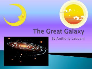 The Great Galaxy