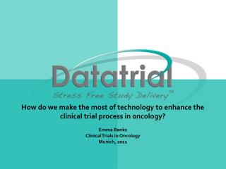 How do we make the most of technology to enhance the clinical trial process in oncology