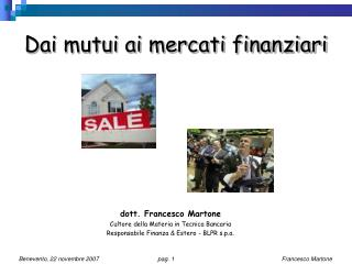 Dai mutui ai mercati finanziari