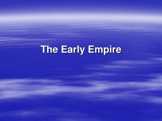 The Early Empire