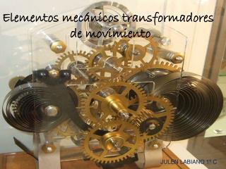 Elementos mecánicos transformadores   de movimiento