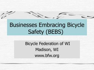 Businesses Embracing Bicycle Safety BEBS