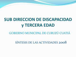 SUB DIRECCION DE DISCAPACIDAD y TERCERA EDAD