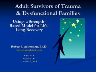 Adult Survivors of Trauma & Dysfunctional Families