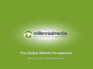 The Global Mobile  Perspective