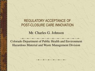 REGULATORY ACCEPTANCE OF POST-CLOSURE CARE INNOVATION