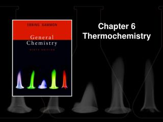 Chapter 6 Thermochemistry