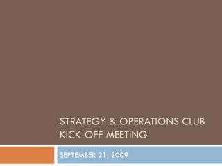 Strategy & operations club  Kick-off meeting