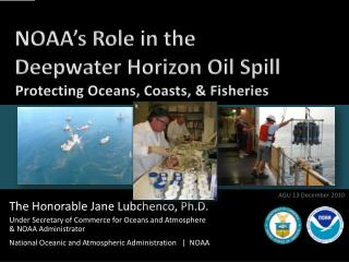 NOAA's Role in the  Deepwater Horizon Oil Spill