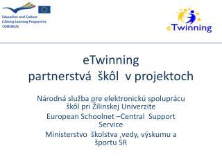 eTwinning partnerstvá  škôl  v projektoch