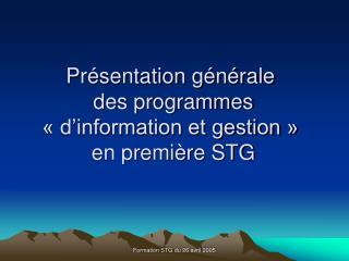 Présentation générale  des programmes  « d'information et gestion »  en première STG