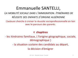 Emmanuelle SANTELLI,  La mobilit  sociale dans limmigration. Itin raires de r ussite des enfants dorigine alg rienne