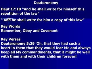 """Deuteronomy  Deut 17:18  """"And he shall write for himself this repetition of the law"""""""