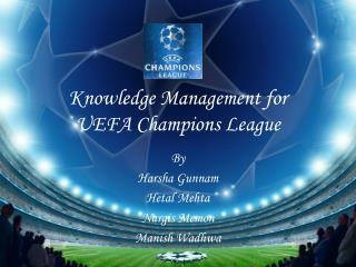 Knowledge Management for UEFA Champions League