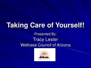Taking Care of Yourself!