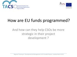How are EU funds programmed?