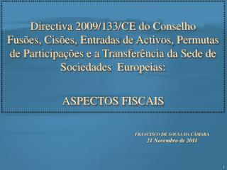 FRANCISCO DE SOUSA DA CÂMARA 21 Novembro de 2011