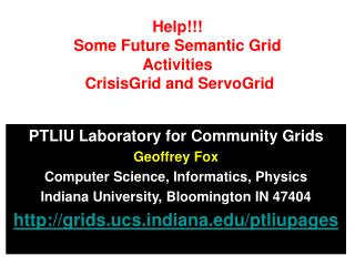 Help!!! Some Future Semantic Grid Activities  CrisisGrid and ServoGrid