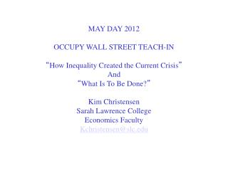 """MAY DAY 2012  OCCUPY WALL STREET TEACH-IN  """" How Inequality Created the Current Crisis """" And"""
