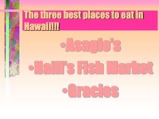 The three best places to eat in Hawaii!!!