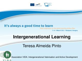 Intergenerational Learning Teresa Almeida Pinto