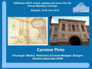 Oncologia  Medica, Policlinico  S.Orsola-Malpighi , Bologna Direttivo Nazionale AIOM