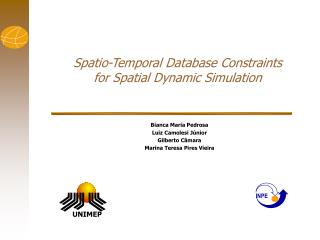 Spatio-Temporal Database Constraints  for Spatial Dynamic Simulation