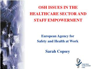 OSH ISSUES IN THE HEALTHCARE SECTOR  AND STAFF EMPOWERMENT