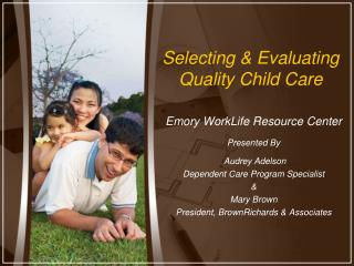 Selecting  Evaluating Quality Child Care