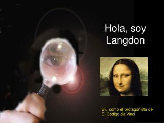 Hola, soy Langdon