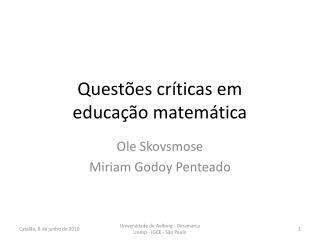 Questões críticas em  educação matemática